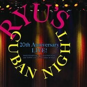 Ryu's Cuban Night 20th Anniversary Live ! Songs