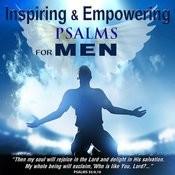 Inspiring And Empowering Psalms For Men Songs