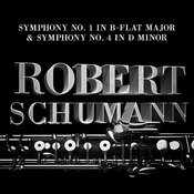 Robert Schumann: Symphony No. 1 In B-Flat Major & Symphony No. 4 In D Minor Songs