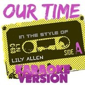 Our Time (In The Style Of Lily Allen) [Karaoke Version] - Single Songs