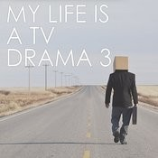 My Life Is A Tv Drama Vol. 3 Songs