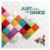 Just Chill: No Dance Songs