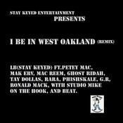 I Be In West Oakland (Remix) [Feat. Petey Mac, Ghost Ridah, Mac Reem, Mac Erv, Tay Dollas, Rara, Phishskale, G.R, Ronald Mack & Studio Mike] Songs