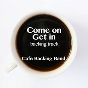 Come On Get In (Backing Track Instrumental Version) - Single Songs