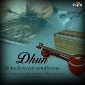 Dhun - Semiclassical Renditions Songs