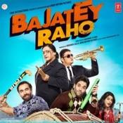 Bajatey Raho Songs