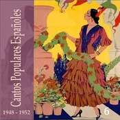 Cantos Populares Españoles (Spanish Popular Songs) Vol. 6, 1948 - 1952 Songs
