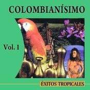 Colombianísimo Éxitos Tropicales Volume 1 Songs