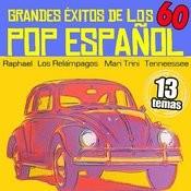 Grandes Éxitos De Los 60. Pop Español Songs