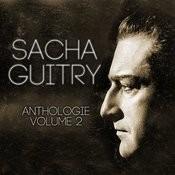Sacha Guitry Vol. 2 : Ecoutez Bien Messieurs (Intégrale De La Pièce De Sacha Guitry) Songs