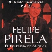 Felipe Pirela - MI Historia Músical Volume 6 Songs