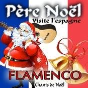 Père Noël Visite L'espagne. Flamenco Chants De Noël Songs