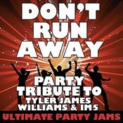 Don't Run Away (Party Tribute To Tyler James Williams & Im5) – Single Songs