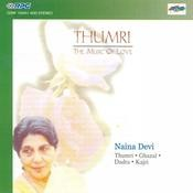 Naina Devi Thumri The Music Of Love Songs