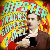 Hipster Tracks! Coffee & Jazz Songs