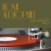 Home Audiophile: Jazz Moments, Vol. 5 Songs