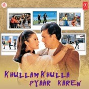 Khullam Khullah Pyaar Karen Songs