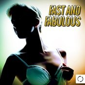 Fast And Fabulous Songs