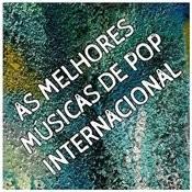 As Melhores Músicas De Pop Internacional: Sucessos Top Internacionais E Mais Tocadas Dos Anos 80's 90's 00's Songs