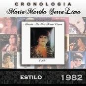 María Martha Serra Lima Cronología - Estilo (1982) Songs