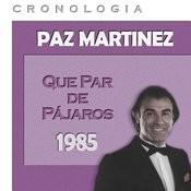 Paz Martínez Cronología - Que Par de Pájaros (1985) Songs