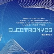 Electronycs Vol.5, 20th Century Early Electronic, Noise And Experimental Music. 1920-1960 Songs