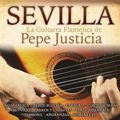 Sevilla. La Guitarra Flamenca De Pepe Justicia Songs