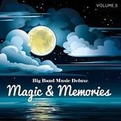 Big Band Music Deluxe: Magic & Memories, Vol. 5 Songs