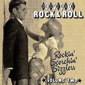 Desperate Rock'n'roll Vol. 2, Rockin' Scorchin' Sizzlers Songs