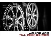 Jazz In The Movies, Vol. 2: Crime In The Streets Songs