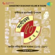 Sangeetmoy 50 Bachhar (1947 To 96) - Tagore Songs Vol 4 Songs