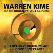 Warren Kime And His Brass Impact Orchestra. Explosive Brass Impact / Goin' Someplace! Songs