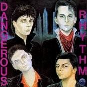 Dangerous Rhythm Songs