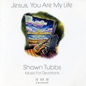 Jesus You Are My Life Songs