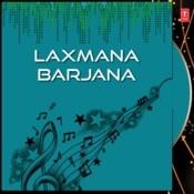Laxmana Barjana Songs