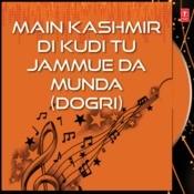 Main Kashmir Di Kudi Tu Jammue Da Munda Songs