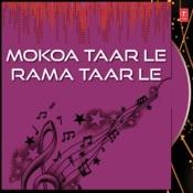 Mokoa Taar Le Rama Taar Le Songs