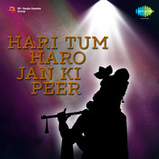 Hari Tum Haro Jan Ki Peer Songs