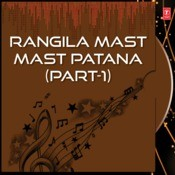 Rangila Mast Mast Patana Part-1 Songs