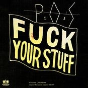 Fuck Your Stuff - Single Songs