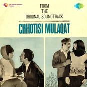 Chhoti Si Mulaqat Songs