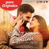 Dil Diyan Gallan Songs