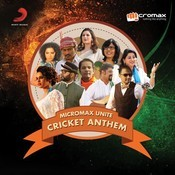 Micromax Unite Cricket Anthem Song