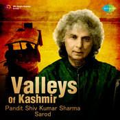 Valleys Of Kashmir - Pandit Shiv Kumar Sharma (santoor) Songs