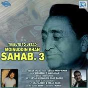 Tribute To Ustad Moinuddin Khan Sahab 3 Song