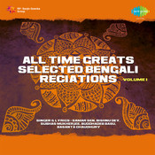 All Time Greats - Selected Bengali Reciations Vol 1 Songs