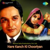 Hare Kanch Ki Chooriyan Songs