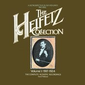 The Heifetz Collection - Vol. 1 (1917 - 1924); The Complete Acoustic Recordings Songs