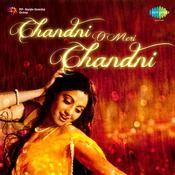 Chandni O Meri Chandni Songs
