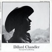 Dillard Chandler: The End Of An Old Song Songs